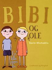 Bibi og Ole: en lille piges liv