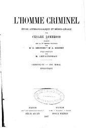 L'homme criminel: étude anthropologique et médico-légale