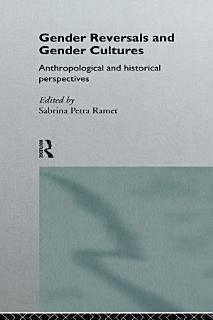 Gender Reversals and Gender Cultures Book
