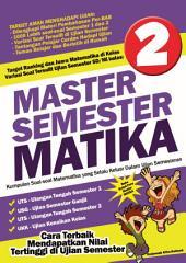 Master Semester Matika Kelas 2 SD: Cara Terbaik Mendapatkan Nilai Tertinggi di Ujian Semester