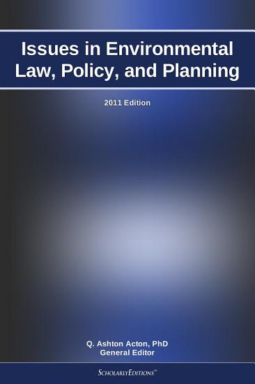 Issues in Environmental Law  Policy  and Planning  2011 Edition PDF