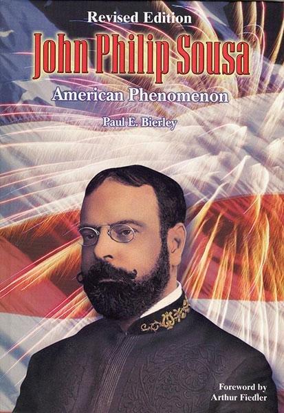 John Philip Sousa: American Phenomenon (Revised Edition)