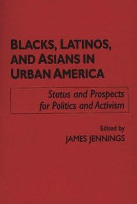 Blacks  Latinos  and Asians in Urban America PDF
