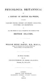 Phycologia Britannica, Or, A History of British Sea-weeds: Chlorospermeæ, or Green Sea-weeds (Synopsis no. 280-388)