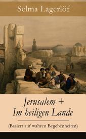 Jerusalem + Im heiligen Lande (Basiert auf wahren Begebenheiten) - Vollständige deutsche Ausgabe: Das Schicksal der Bauern aus dem schwedischen Dalarna (Historische Romane)