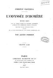 L'Odyssée d'Homère: Texte grec revu et corrigé d'après les diorthoses alexandrines, accompagné d'un commentaire critique et explicatif, précédé d'une introduction et suivi de la Batrachomyomachie, des Hymnes homeriques, etc, Volume1