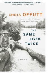The Same River Twice: A Memoir