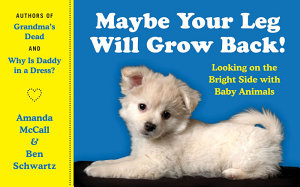 Maybe Your Leg Will Grow Back  Book PDF