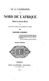 De la colonisation du Nord de l'Afrique: nécessité d'une association nationale pour l'exploitation agricole et industrielle de l'Algérie