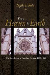 From Heaven to Earth: The Reordering of Castilian Society, 1150-1350