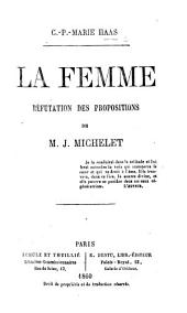 "La Femme: réfutation des propositions de Jules Michelet [advanced in his book entitled ""La Femme""]."
