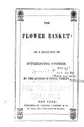 The Flower Basket; Or, A Selection of Interesting Stories