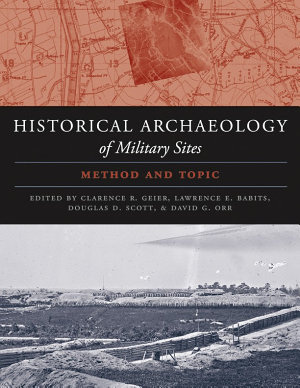 The Historical Archaeology of Military Sites PDF