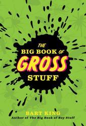 The Big Book Of Gross Stuff Book PDF