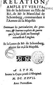 Relation ample et veritable de la descente en l'Isle de Ré, de Mr. le Mareschal de Schomberg... Et la lettre de M. de Schomberg... à sa Majesté (St-Martin de Ré, 8 nov. 1627)