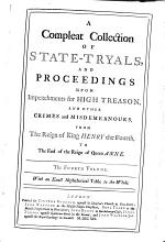 A Compleat Collection of State-tryals, and Proceedings Upon Impeachments for High Treason, and Other Crimes and Misdemeanours: 1695-1709
