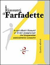 I riassunti di Farfadette. Quarta E-book collection. Per chi non ha «tempo di leggere»