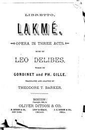 Libretto, Lakme: Opera in Three Acts