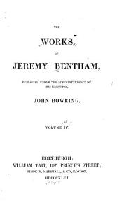 The Works of Jeremy Bentham: Volume 4