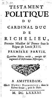 Testament politique. Quatrieme edition revue, corrigee et augmentee dobservations historiques
