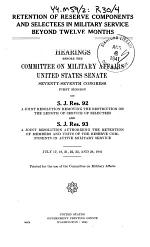 Retention of Reserve Components and Selectees in Military Service Beyond Twelve Months, Hearings ..., on S.J.Res. 92 and S.J.REs. 93 ..., Ju;y 17-24, 1941