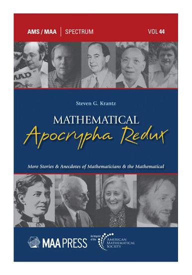 Mathematical Apocrypha Redux  More Stories and Anecdotes of Mathematicians and the Mathematical PDF