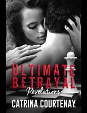 Ultimate Betrayal Revelations