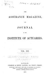 Journal of the Institute of Actuaries: Volume 12