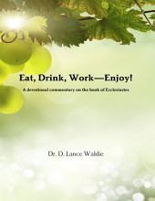 Eat, Drink, Work—Enjoy!