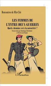 Les femmes de l'entre-deux-guerres: Quels chemins vers la notoriété ?