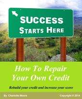 How To Repair Your Own Credit