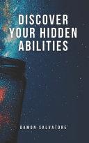 Discover Your Hidden Abilities