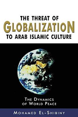 The Threat of Globalization to Arab Islamic Culture PDF