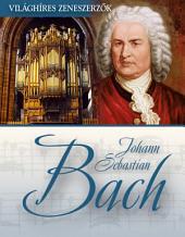 Johann Sebastian Bach: Világhíres zeneszerzők