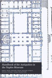 Handbook of the Antiquities in the Naples Museum: According to the New Arrangement...