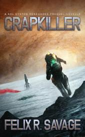 Crapkiller (Sol System Renegades): A prequel to the Sol System Renegades science fiction adventure series