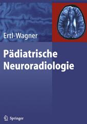 Pädiatrische Neuroradiologie