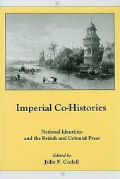 Imperial Co-histories: National Identities and the British and Colonial Press