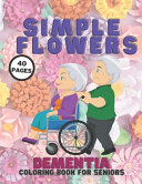 Simple Flowers Dementia Coloring Book For Seniors
