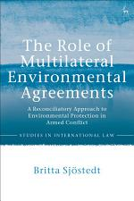 The Role of Multilateral Environmental Agreements