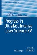Progress in Ultrafast Intense Laser Science XV