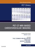 PET CT MRI based Cardiovascular Imaging  An Issue of PET Clinics  E Book PDF