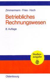Betriebliches Rechnungswesen: Bilanz und Erfolgsrechnung - Kosten- und Leistungsrechnung - Wirtschaftlichkeits- und Investitionsrechnung, Ausgabe 8