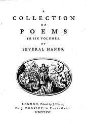 A collection of poems, by several hands [ed. by R. Dodsley]. [2 other copies of vols. 5,6].