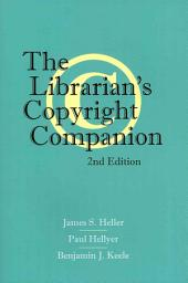 The Librarian's Copyright Companion, Second Edition