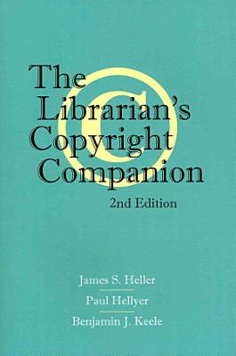 The Librarian   s Copyright Companion  Second Edition