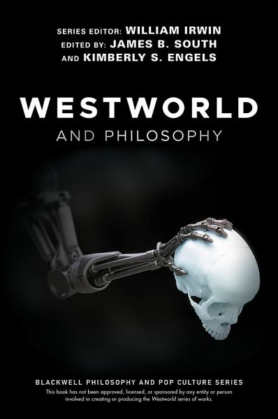 Download Westworld and Philosophy Book