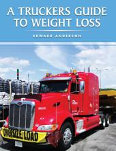 A Truckers Guide to Weight Loss