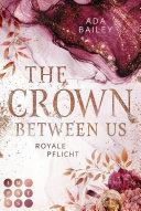 The Crown Between Us  Royale Pflicht  Die  Crown  Dilogie 2