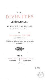 Des divinités génératrices: ou, Du culte du phallus chez les anciens et les modernes